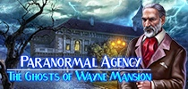 Paranormal Agency™: The Ghosts of Wayne Mansion